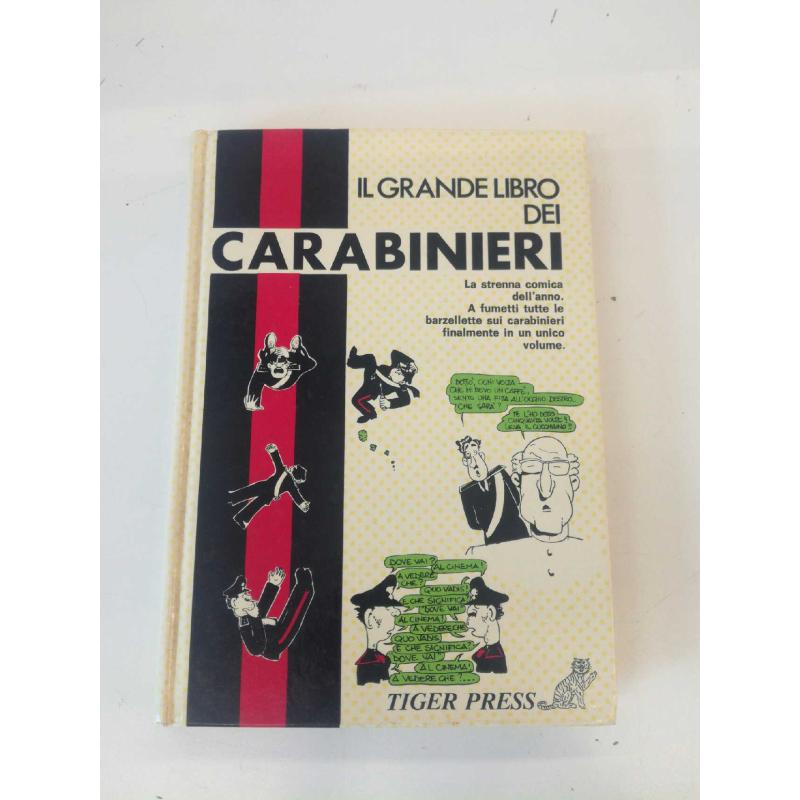 IL GRANDE LIBRO DEI CARABINIERI TIGER PRESS 1981 GRAFICA SIPIEL-MILANO COPYRAIGHT 1981 FUMETTO | Mercatino dell'Usato Molfetta 1