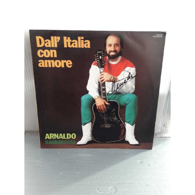 DISCO 33 GIRI CON AUTOGRAFO ARNALDO BARBAROSSA - DALL' ITALIA CON AMORE | Mercatino dell'Usato San giovanni teatino 1