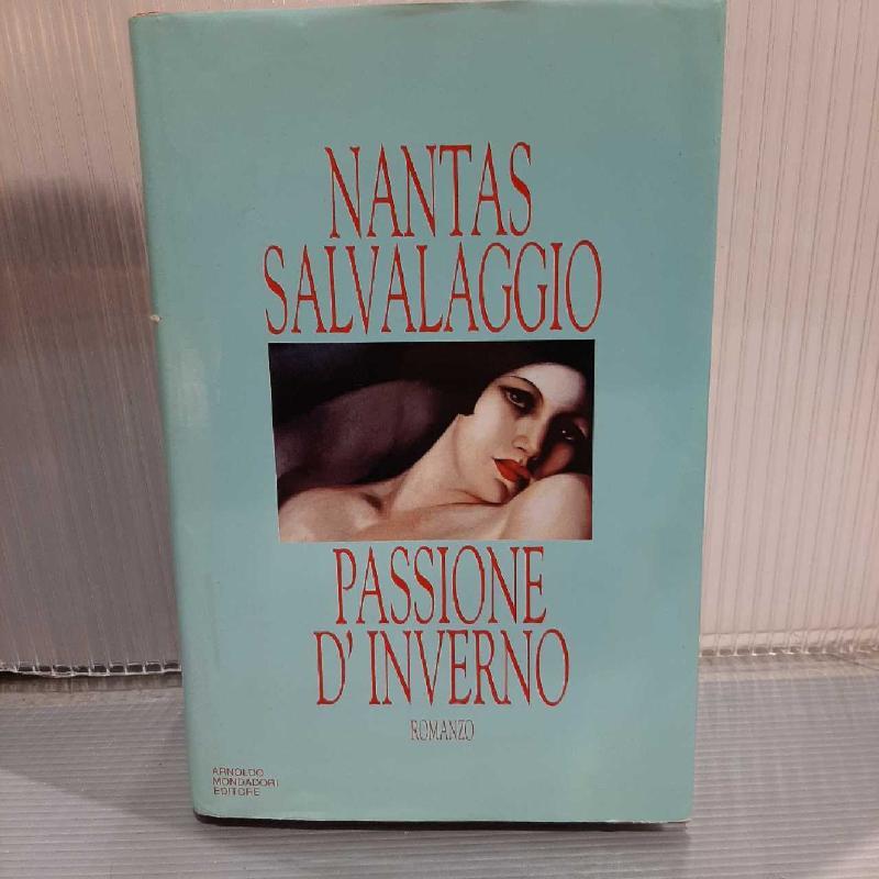 LIBRO CON AUTOGRAFO NANTAS SALVALAGGIO - PASSIONE D'INVERNO   Mercatino dell'Usato San giovanni teatino 1