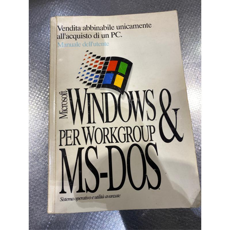 MANUALE DELL'UTENTE MICROSOFT WINDOWS & MS-DOS PER WORKGROUP   Mercatino dell'Usato San giovanni teatino 1