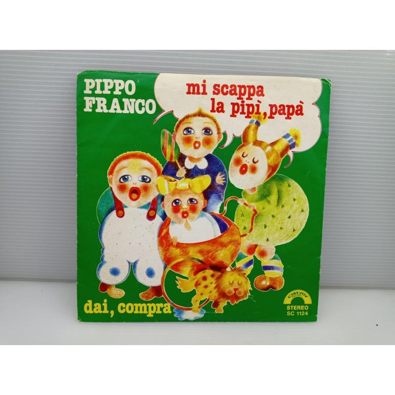 DISCO VINILE 45 GIRI PIPPO FRANCO MI SCAPPA LA PIPÌ,PAPÀ | Mercatino dell'Usato Lugo 1