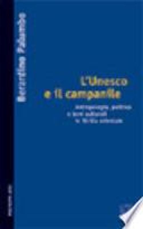 L'UNESCO E IL CAMPANILE. ANTROPOLOGIA, POLITICA E  | Mercatino dell'Usato Roma casalotti 1
