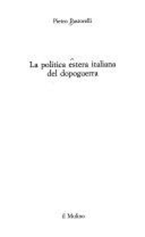 LA POLITICA ESTERA ITALIANA DEL DOPOGUERRA | Mercatino dell'Usato Roma casalotti 1