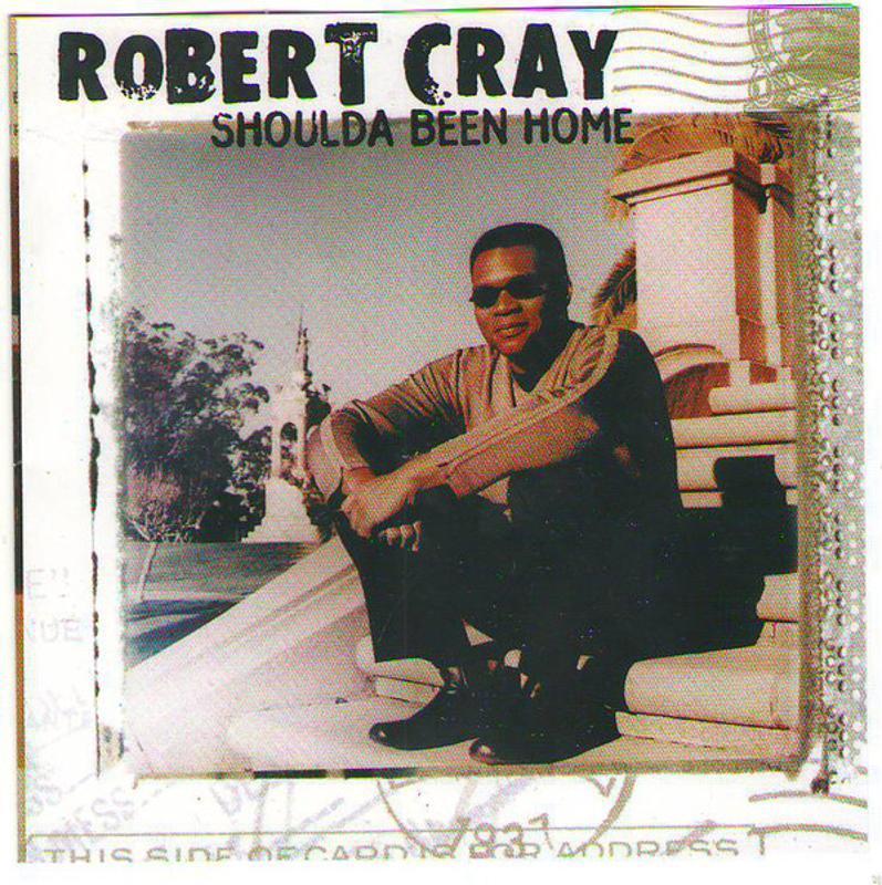 ROBERT CRAY - SHOULDA BEEN HOME | Mercatino dell'Usato Pomezia 1