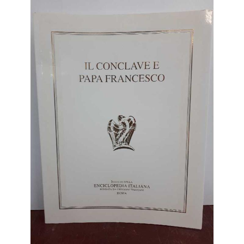 IL CONCLAVE E PAPA FRANCESCO-IST.ENCICLOPEDIA ITALIANA | Mercatino dell'Usato Civitavecchia 1