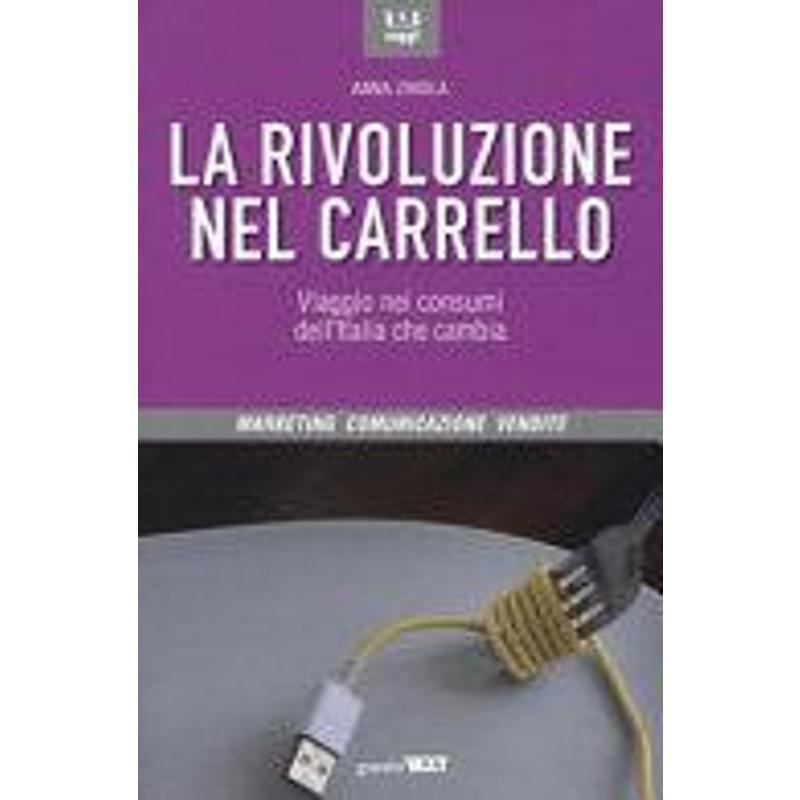 LA RIVOLUZIONE NEL CARRELLO. VIAGGI NEI CONSUMI DE | Mercatino dell'Usato Torino via gorizia 1