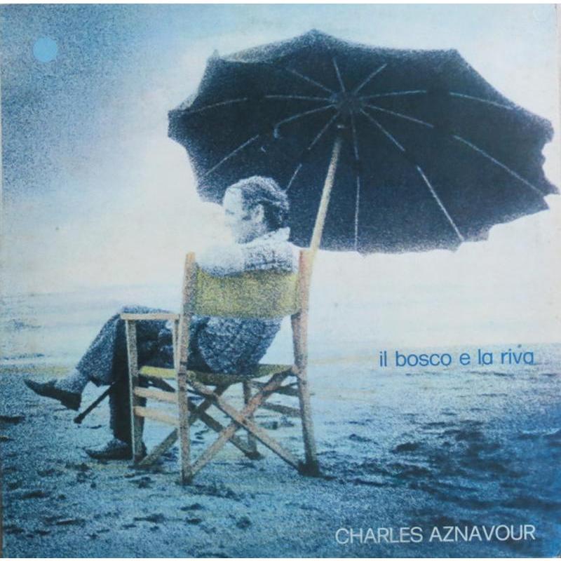 CHARLES AZNAVOUR - IL BOSCO E LA RIVA | Mercatino dell'Usato Torino via gorizia 1