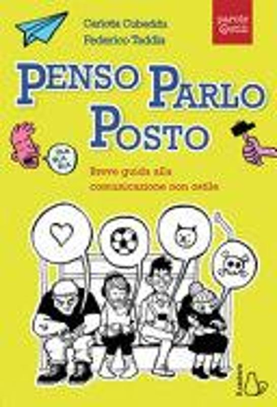 PENSO, PARLO, POSTO. BREVE GUIDA ALLA COMUNICAZION | Mercatino dell'Usato Osasco 1