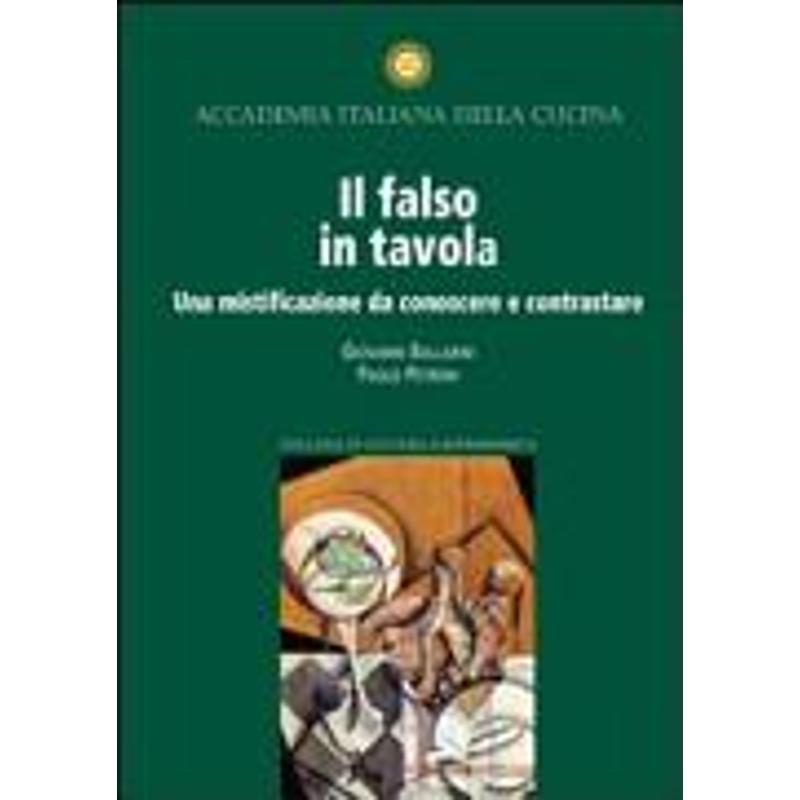 IL FALSO IN TAVOLA. UNA MISTIFICAZIONE DA CONOSCER | Mercatino dell'Usato Osasco 1